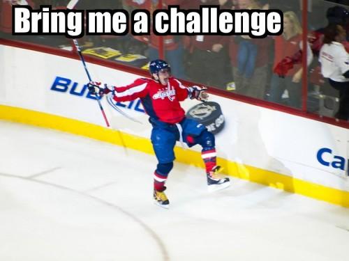 Bring me a challenge.