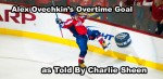 Alex Ovechkin's Overtime Goal, As Told By Charlie Sheen